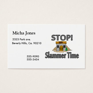 Stop It's Slammer Time Business Card