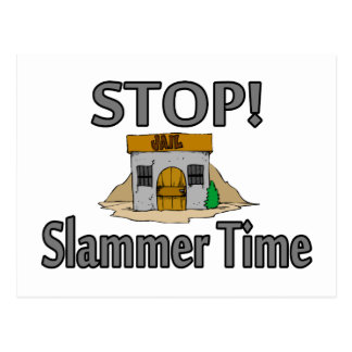 Stop It's Slammer Time Post Cards
