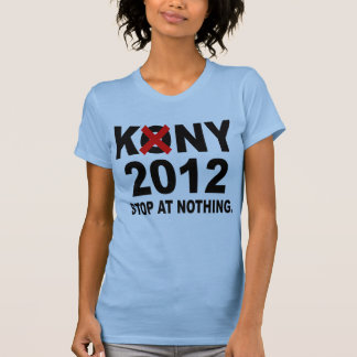Stop Joseph Kony 2012, Stop at Nothing, Political T-Shirt