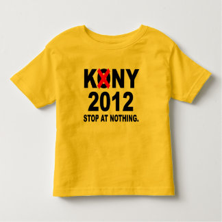 Stop Joseph Kony 2012, Stop at Nothing, Political Toddler T-shirt