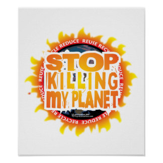 Stop Killing My Planet Poster