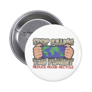 Stop Killing the Planet Pinback Button