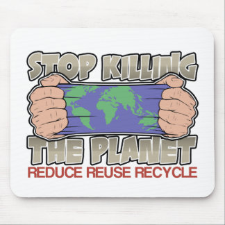 Stop Killing the Planet Mouse Pad