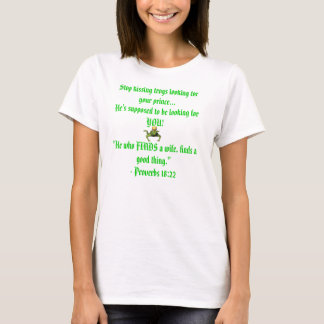 Stop Kissing Frogs Looking for Your Prince T-Shirt