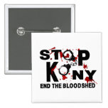 Stop Kony. End the Bloodshed. Pinback Buttons