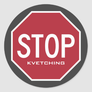STOP Kvetching Stop Sign Stickers