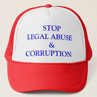STOP LEGAL ABUSE   &CORRUPTION TRUCKER HAT