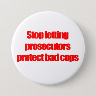 Stop letting prosecutors protect bad cops button