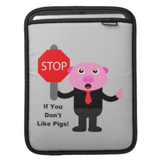 Stop Like Pig iPad Sleeves