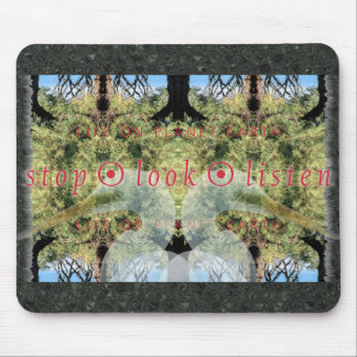 STOP • LOOK • LISTEN MOUSE PAD