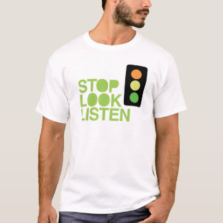 Stop Look Listen T-Shirt