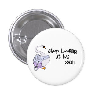 Stop Looking At Me Swan Buttons