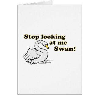 Stop looking at me swan card