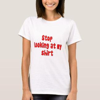 stop looking at my shirt