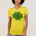 stop looking over my 4 leaf clover you perv!!! shirt