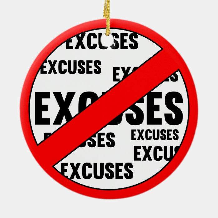 Stop Making Excuses Ceramic Ornament