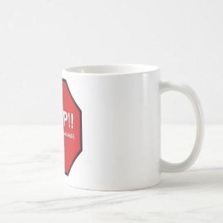Stop!! Making Excuses Coffee Mug