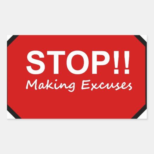 Stop!! Making Excuses Rectangular Sticker
