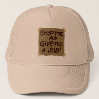 Stop Me And Give Me A Job Trucker Hat