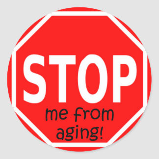 STOP me from aging! Round Stickers