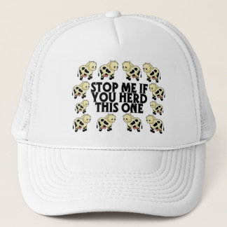 Stop Me If You Herd This One Trucker Hat