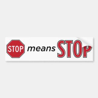 Stop means Stop Car Bumper Sticker