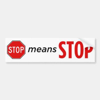 Stop means Stop II Car Bumper Sticker