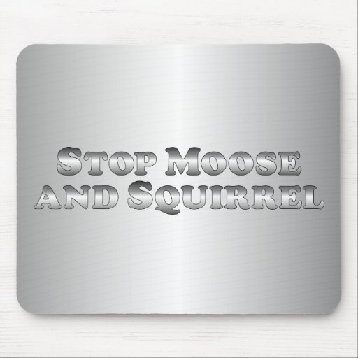 Stop Moose and Squirrel - Basic Mouse Pad