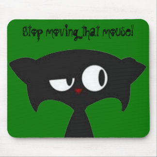 Stop moving that mouse! mouse pad