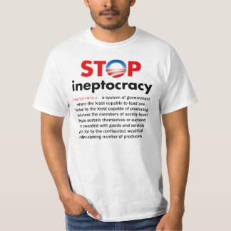 Stop Obama's Ineptocracy Tee Shirt