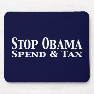 Stop Obama Spend and Tax Mouse Pad