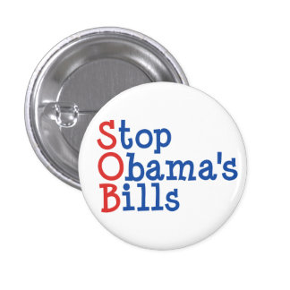 Stop Obama's Bills - from ruining our Country Button