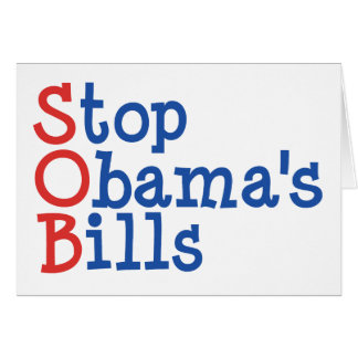 Stop Obama's Bills - from ruining our Country Card