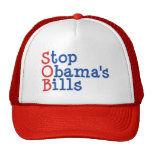 Stop Obama's Bills - from ruining our Country Hat
