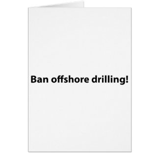 stop offshore drilling greeting card