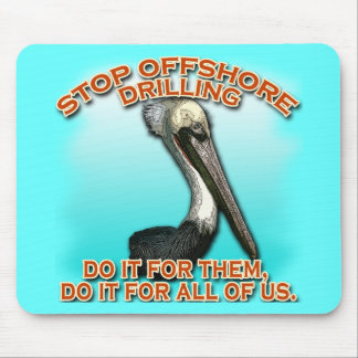 Stop Offshore Drilling for the Pelicans Tshirts Mouse Pads