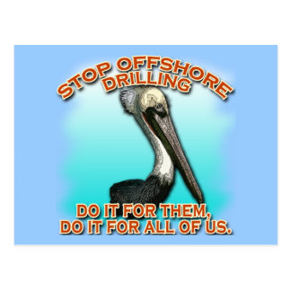 Stop Offshore Drilling for the Pelicans Tshirts Postcard