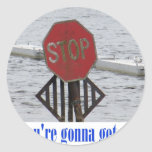 Stop or you're gonna get wet! classic round sticker