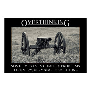 Stop Overthinking The Solutions To Problems (s) Poster at Zazzle