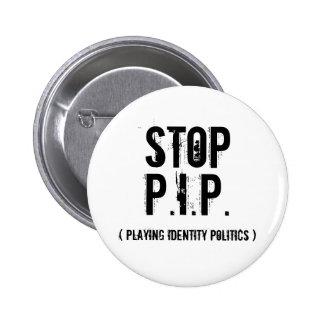 Stop P I P Playing Identity Politics Pinback Button