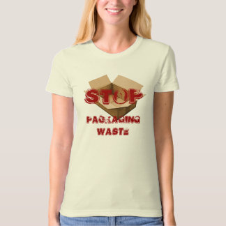 Stop Packaging Waste T-Shirt