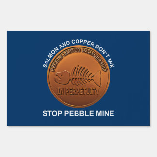 Stop Pebble Mine Lawn Sign