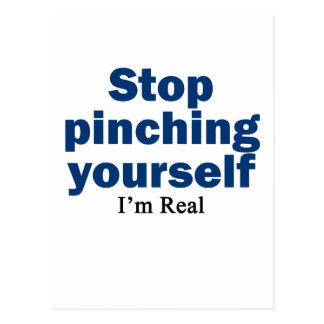 Stop Pinching Yourself, I'm Real Postcard