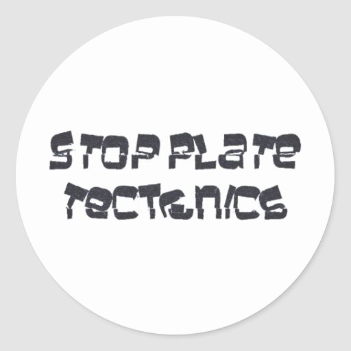 Stop Plate Tectonics Round Stickers