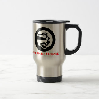 Stop Police Violence Stainless Steel Travel Mug