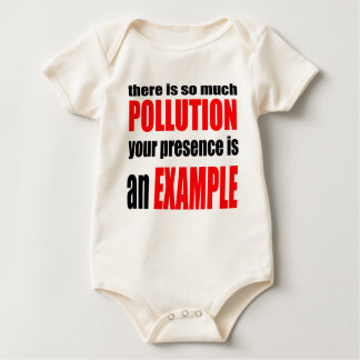 stop pollution protect ecologist earth anti valent baby bodysuit