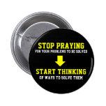 Stop Praying Start Thinking Button