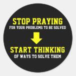 Stop Praying Start Thinking Classic Round Sticker
