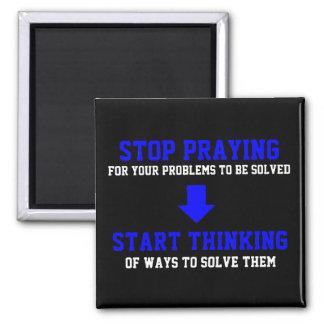 Stop Praying Start Thinking 2 Inch Square Magnet