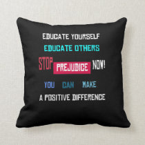 Stop Prejudice Throw Pillow